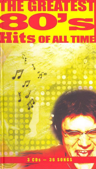 The Greatest 80's Hits of All Time - Various Artists