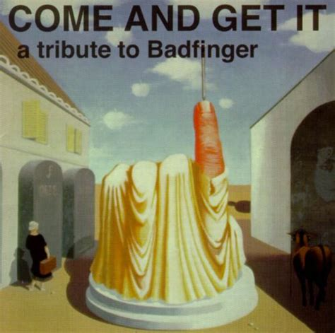 Come and Get It: A Tribute to Badfinger - Various Artists